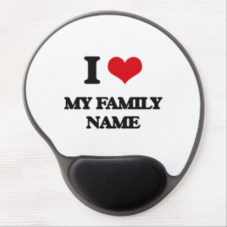 I Love My Family Name Gel Mouse Pad