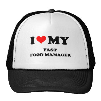 I Love My Fast Food Manager Mesh Hat