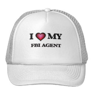 I love my Fbi Agent Trucker Hat