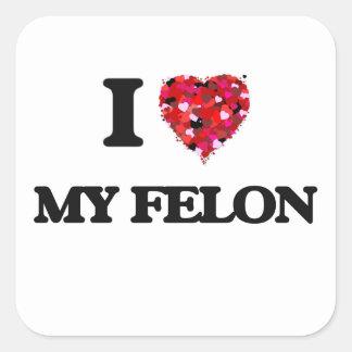 I Love My Felon Square Sticker