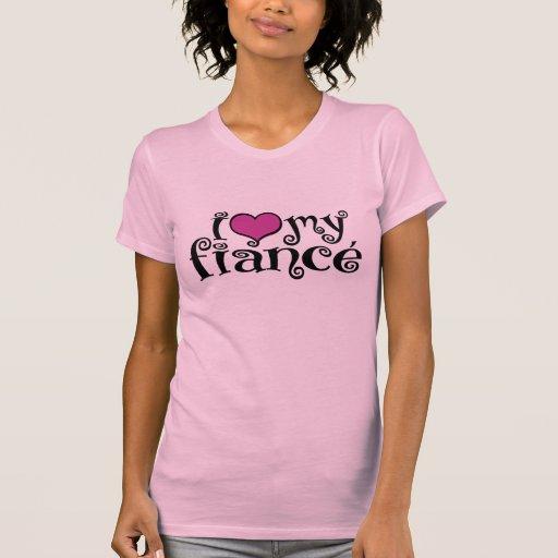 I Love My Fiance Tee Shirt