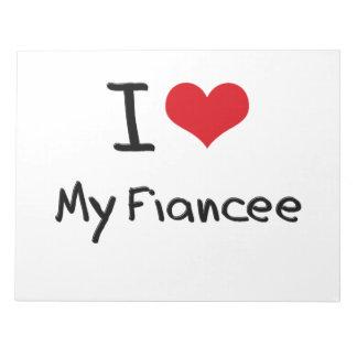 I Love My Fiancee Notepad