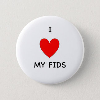I Love My Fids 2 Inch Round Button