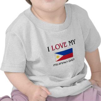 I Love My Filipino Dad Tee Shirt