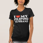 I Love My Filipino Husband Shirts
