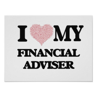 I love my Financial Adviser (Heart Made from Words Poster
