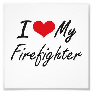 I love my Firefighter Photo Art