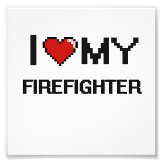 I love my Firefighter Photo Print
