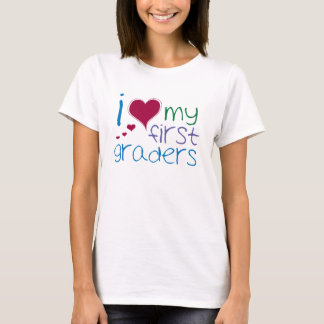 I Love My First Graders Shirt