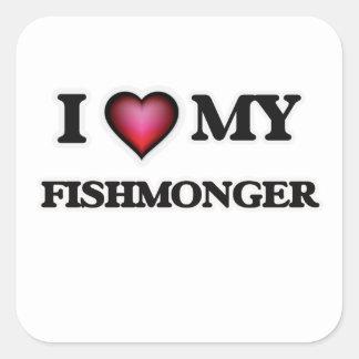 I love my Fishmonger Square Sticker