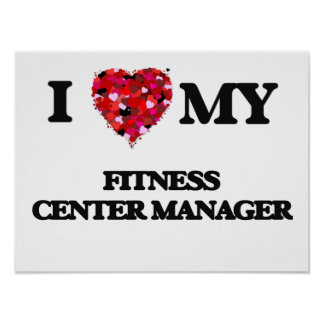 I love my Fitness Center Manager Poster
