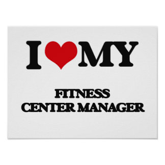 I love my Fitness Center Manager Print