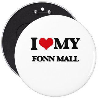 I Love My FONN MALL Pinback Buttons