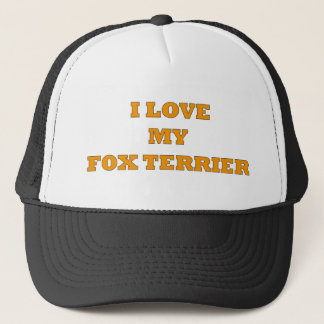 I LOVE MY FOX TERRIER DOG QUOTE TRUCKER HAT