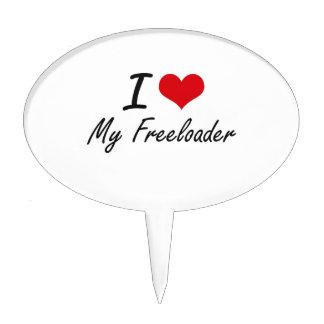 I Love My Freeloader Cake Topper