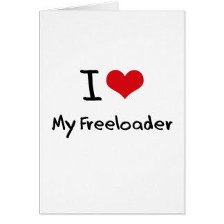I Love My Freeloader Greeting Card