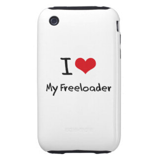 I Love My Freeloader iPhone 3 Tough Case