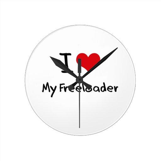 I Love My Freeloader Wallclock