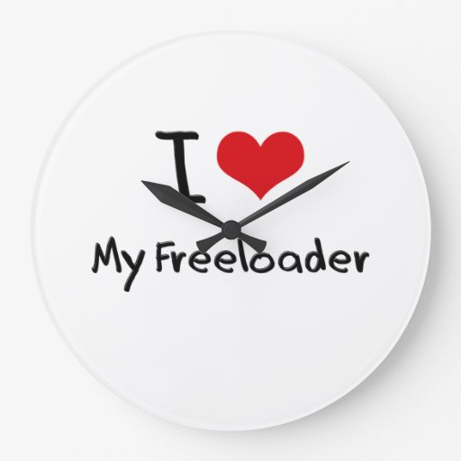 I Love My Freeloader Clock