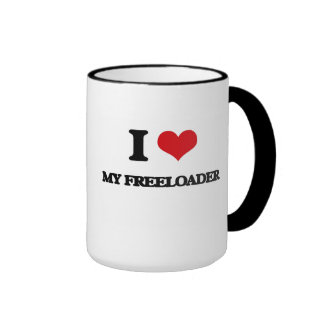 I Love My Freeloader Coffee Mugs