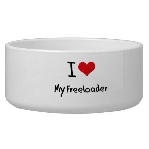 I Love My Freeloader Dog Food Bowl
