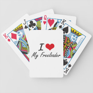 I Love My Freeloader Poker Cards