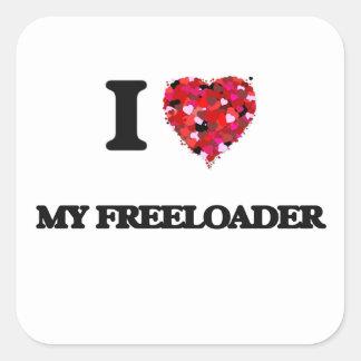 I Love My Freeloader Square Sticker