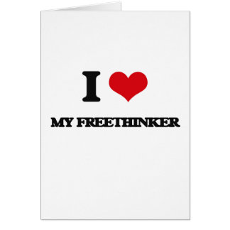 I Love My Freethinker Card