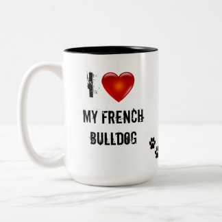 i love my french bulldog coffee mug
