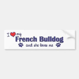 I Love My French Bulldog (Female Dog) Bumper Sticker