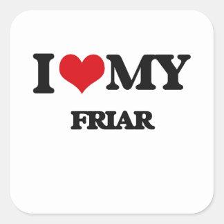 I love my Friar Stickers