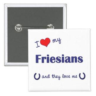 I Love My Friesians Multiple Horses Pins