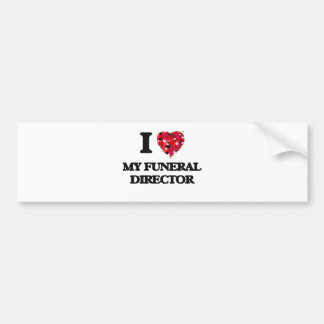 I Love My Funeral Director Bumper Sticker