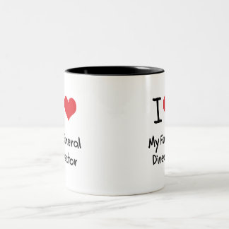 I Love My Funeral Director Two-Tone Coffee Mug