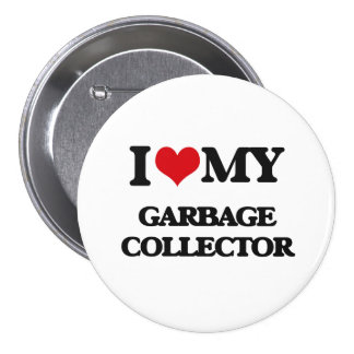 I love my Garbage Collector Pinback Button