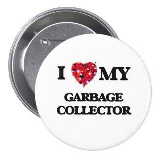 I love my Garbage Collector 3 Inch Round Button