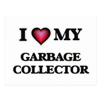 I love my Garbage Collector Postcard