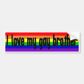 I Love My Gay Brother Bumper Sticker