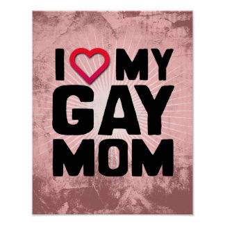 I LOVE MY GAY MOM PRINT