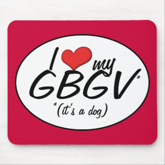 I Love My GBGV (It's a Dog) Mouse Pad