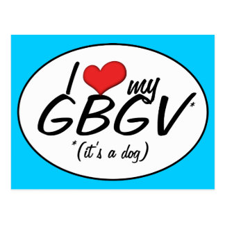 I Love My GBGV (It's a Dog) Postcard