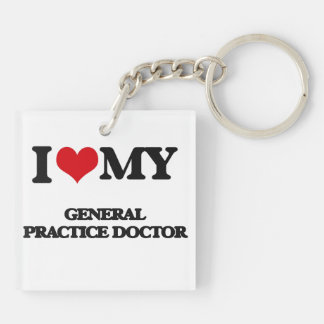 I love my General Practice Doctor Acrylic Keychain