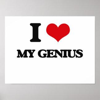 I Love My Genius Poster
