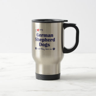 I Love My German Shepherd Dogs (Multiple Dogs) Travel Mug