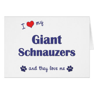 I Love My Giant Schnauzers (Multiple Dogs) Greeting Card