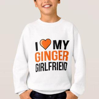 I Love My Ginger Girlfriend Sweatshirt