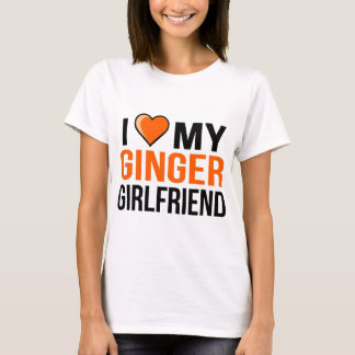 I Love My Ginger Girlfriend T-Shirt