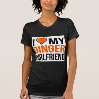 I Love My Ginger Girlfriend T-Shirt