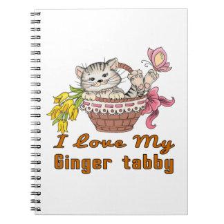 I Love My Ginger tabby Notebooks