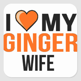 I Love My Ginger Wife Square Sticker